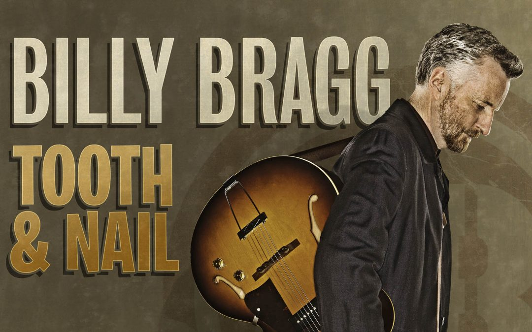 Billy Bragg – Tooth and Nail